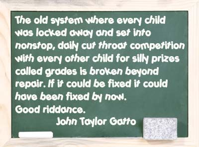john taylor gatto essays Compare or contrast and have your own thesis is attending school of any importance in the lives of many people does it make any sense and what are its limitations and benefits john taylor gatto's 'against school' and jonathan kozol's 'preparing minds for markets' are stories that talk about the effects of school in the lives of people the.
