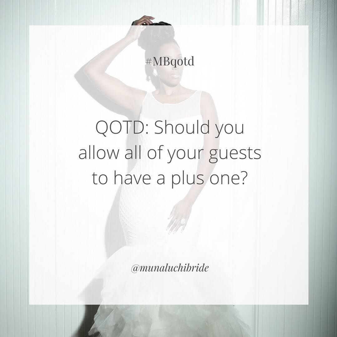 QOTD: Should you allow all of your guests to have a plus one? ____________________ #mbqotd #munaluchibridal #munaluchibride #plusone