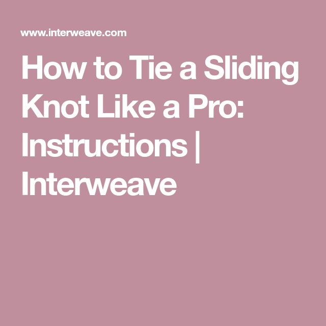 How to tie a sliding knot like a pro instructions sliding knot how to tie a sliding knot like a pro instructions ccuart Images