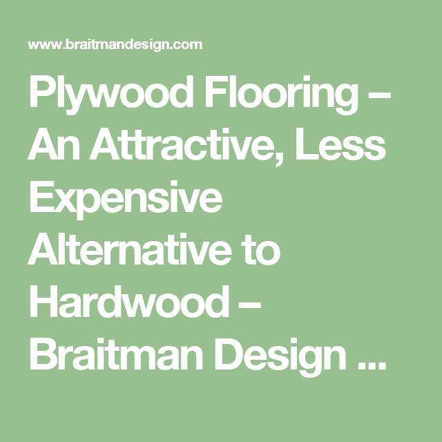 Plywood Flooring – An Attractive, Less Expensive Alternative to Hardwood – Braitman Design Studio