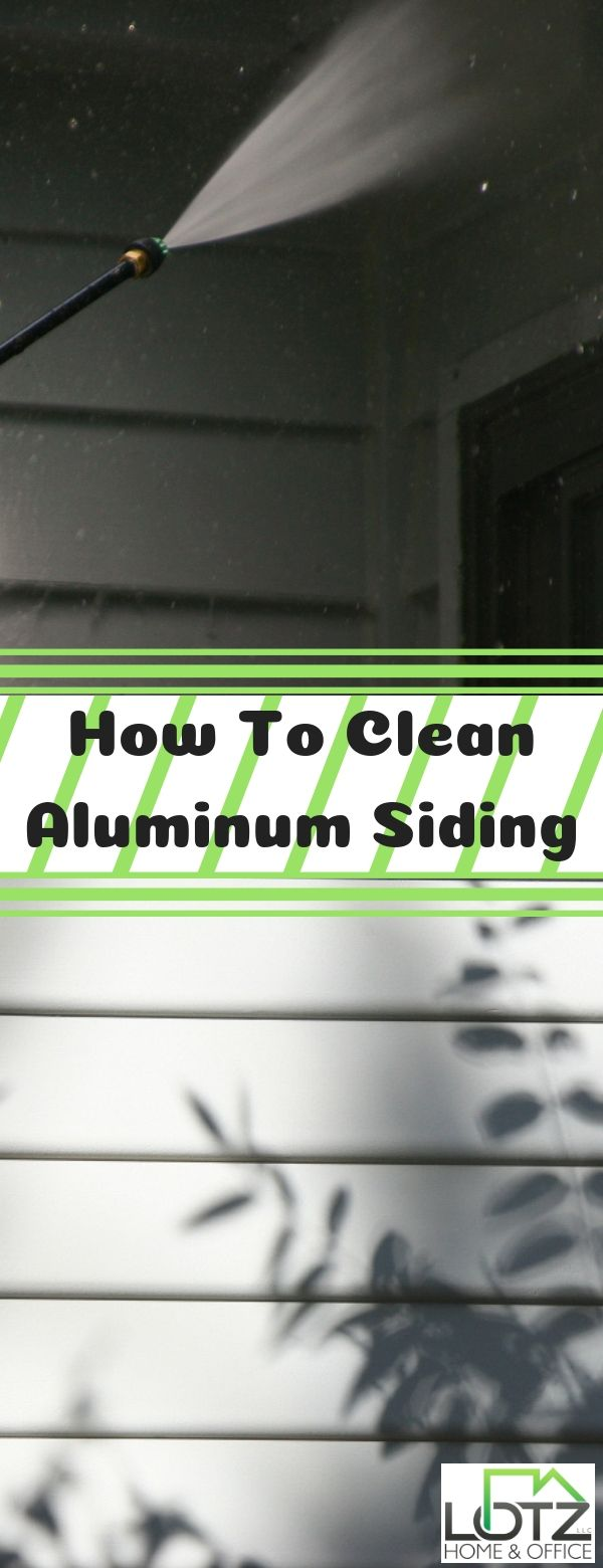 How To Clean Aluminum Siding Pressure Washing Techniques Aluminum Siding Cleaning Aluminum Siding How To Clean Aluminum