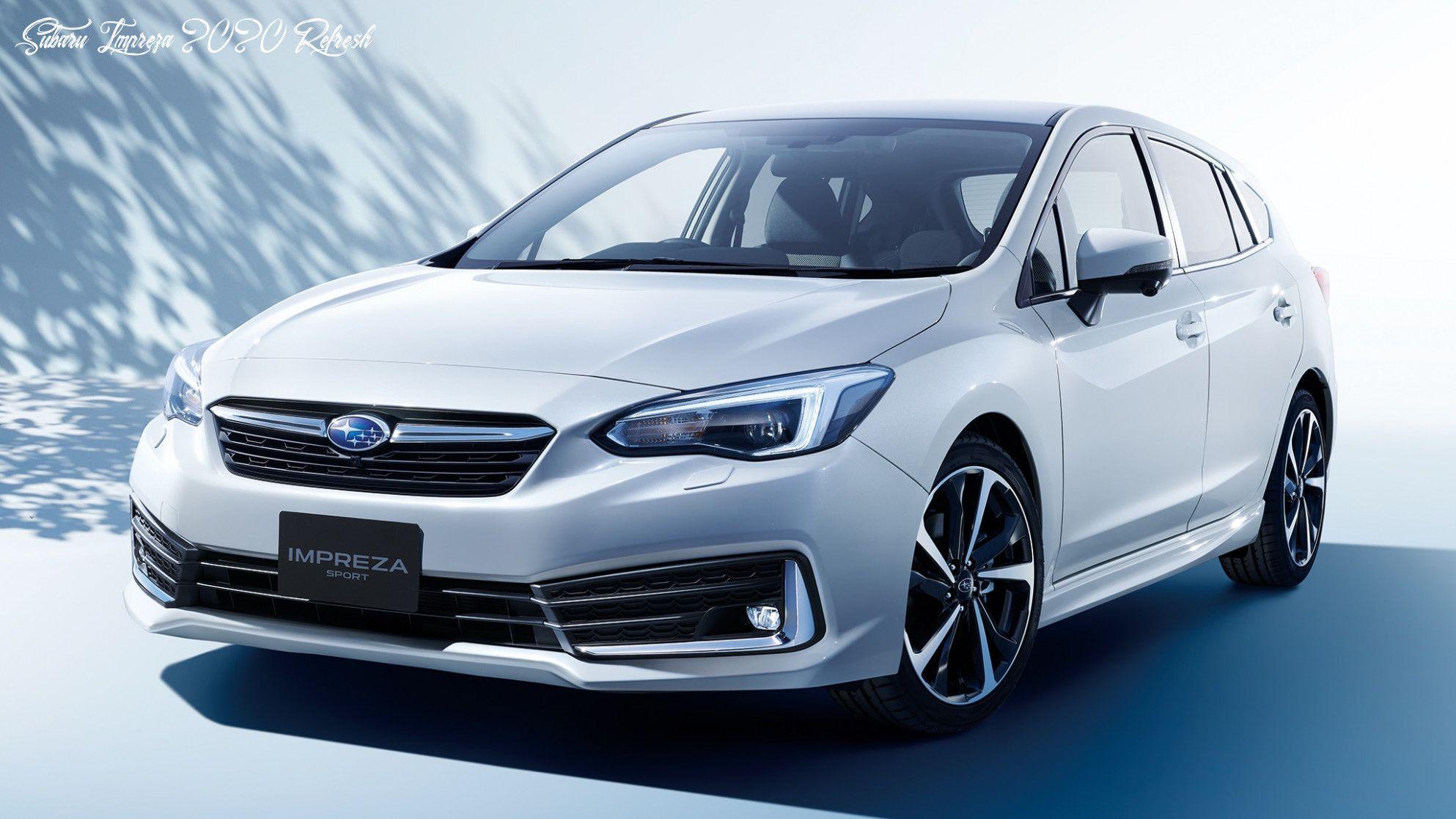Subaru Impreza 2020 Refresh New Review In 2020 Subaru Impreza Impreza Subaru