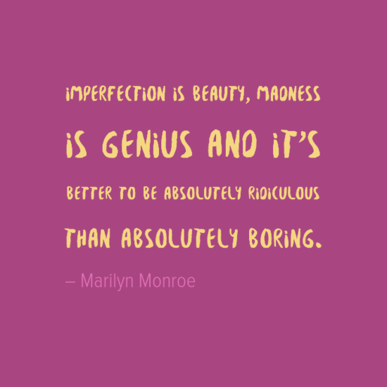"Quotes About Imperfection Be Yourself Quotes  "" Imperfection Is Beauty Madness Is Genius And ."