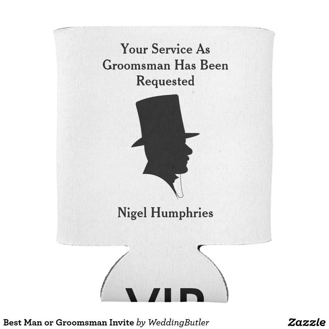 Best Man or Groomsman Invite Can Cooler.  Purchase at zazzle.com/weddingbutler* #WeddingButler #WeddingGroomsmanInvite