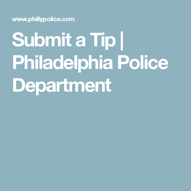 Submit A Tip Philadelphia Police Department Httpswww