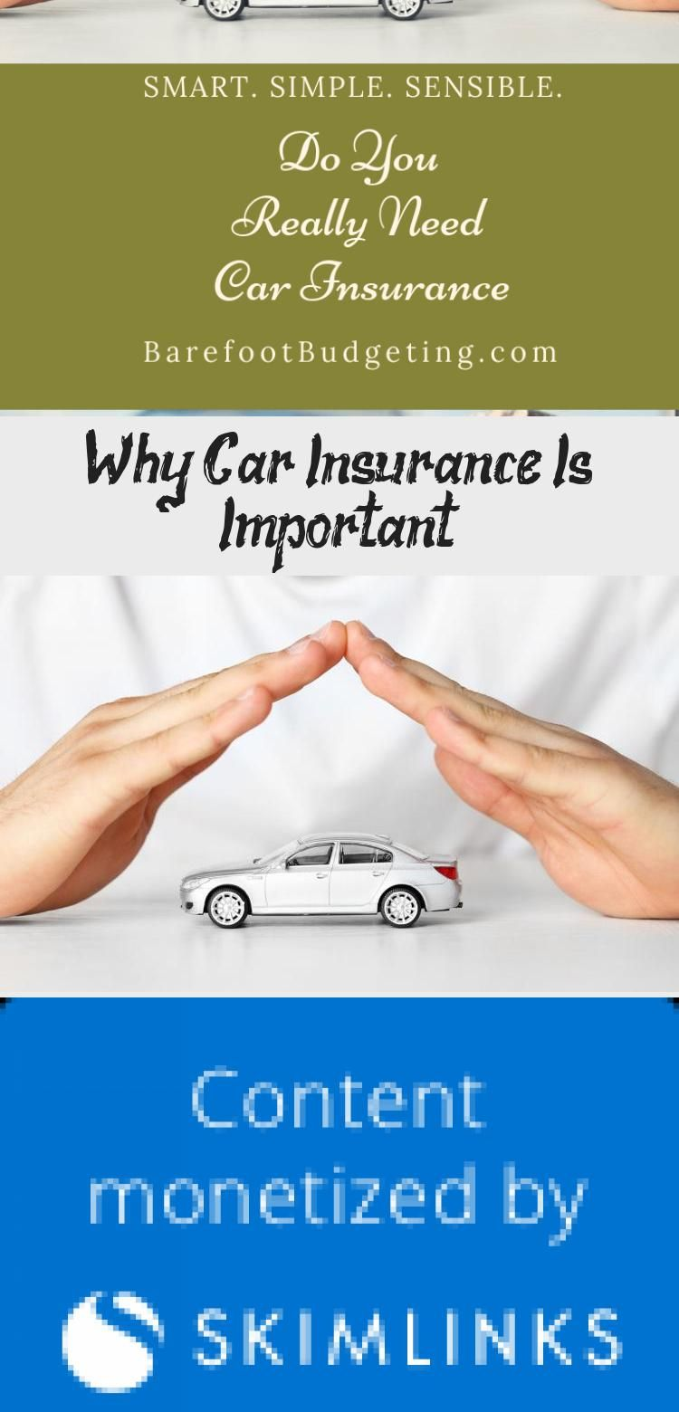 Why Car Insurance Is Important In 2020 Car Insurance Insurance Car