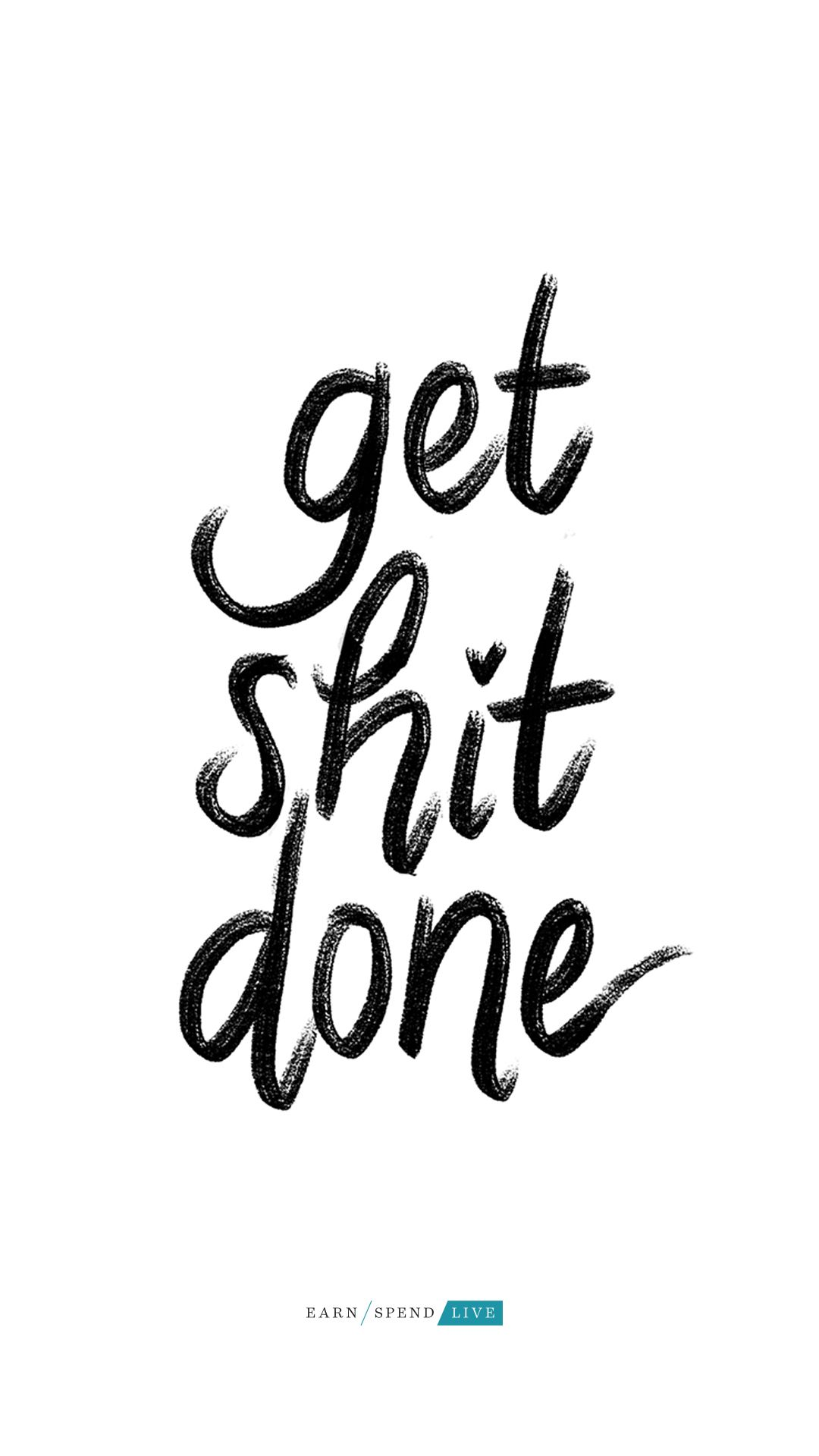 Get Shit Done Done Quotes Inspiring Quotes About Life Beautiful Quotes