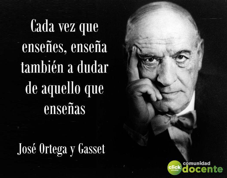 Una Reflexión Educativa De La Mano De José Ortega Y Gasset