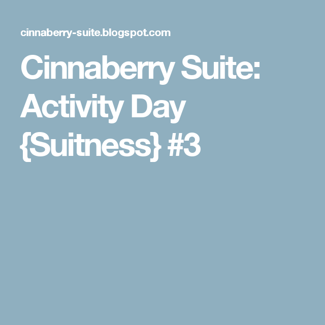 Cinnaberry Suite: Activity Day {Suitness} #3