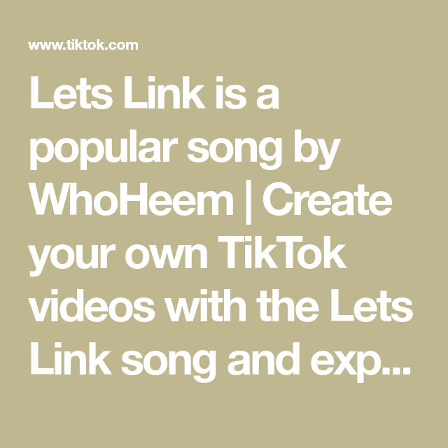 Lets Link Is A Popular Song By Whoheem Create Your Own Tiktok Videos With The Lets Link Song And Explore 1 8m Videos Made By New And Popular Creators