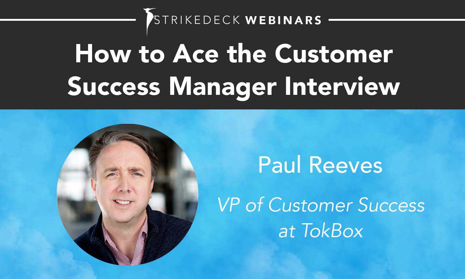 How To Ace The Customer Success Manager Interview Webinar Recording Now Available Webinar Success Interview