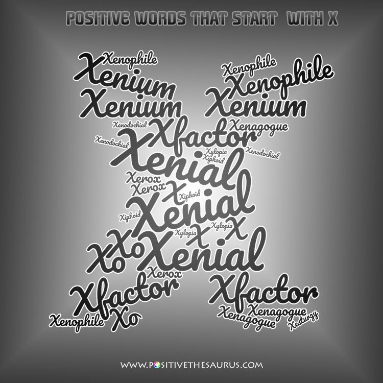 Positive Words Starting With X Word Cloud Positivewords