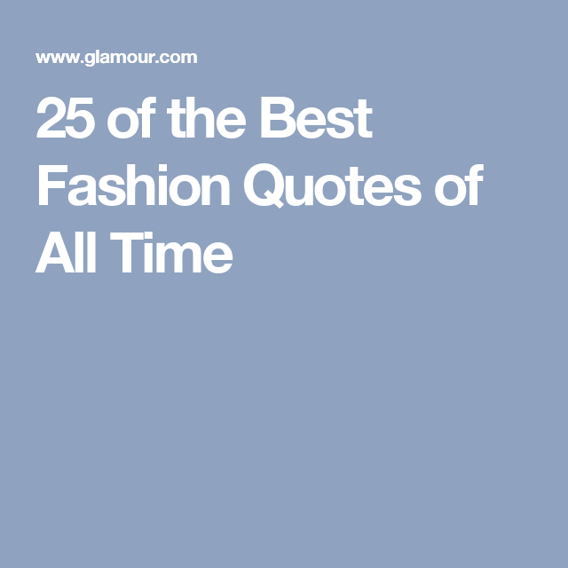 25 of the Best Fashion Quotes of All Time