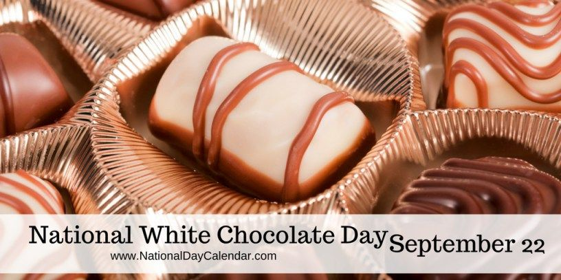 National White Chocolate Day September 22 With Images Chocolate Day White Chocolate Chocolate