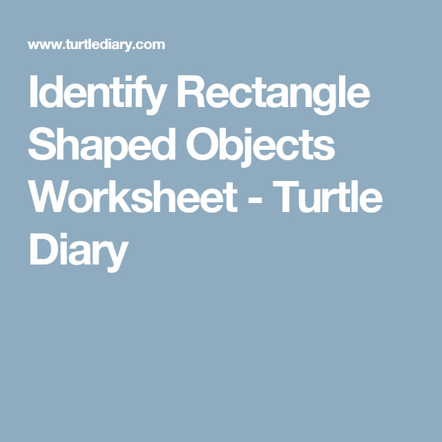 Identify Rectangle Shaped Objects Worksheet - Turtle Diary ...