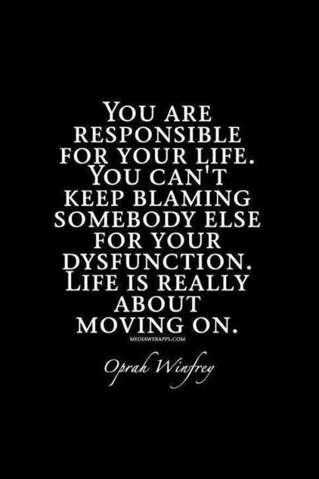 So True Take Responsibility And Stop Playing The Victim Me Quotes Words Life Quotes