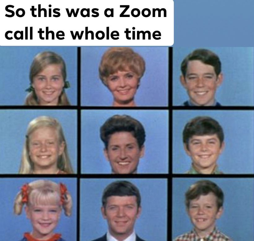 Zoom Call Brady Bunch Meetings Humor Zoom Call Meeting Memes