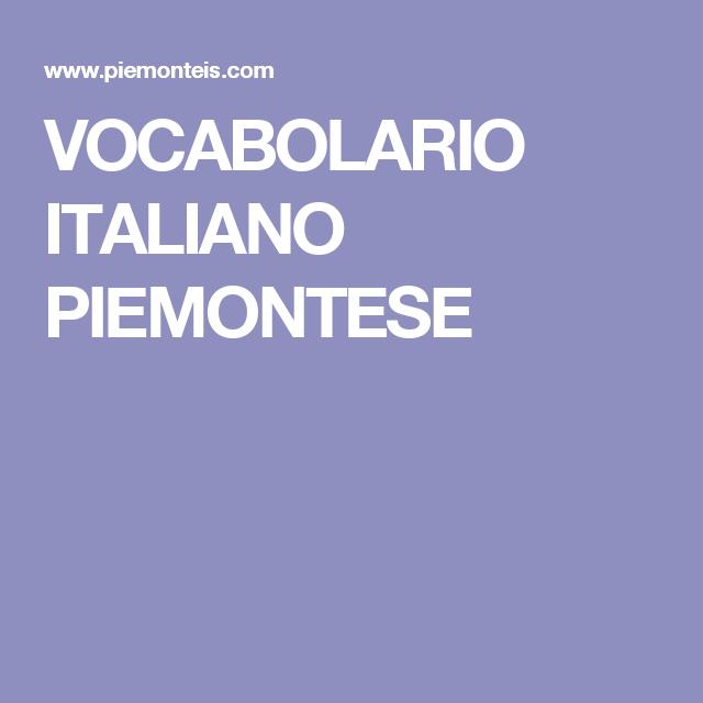 VOCABOLARIO ITALIANO PIEMONTESE