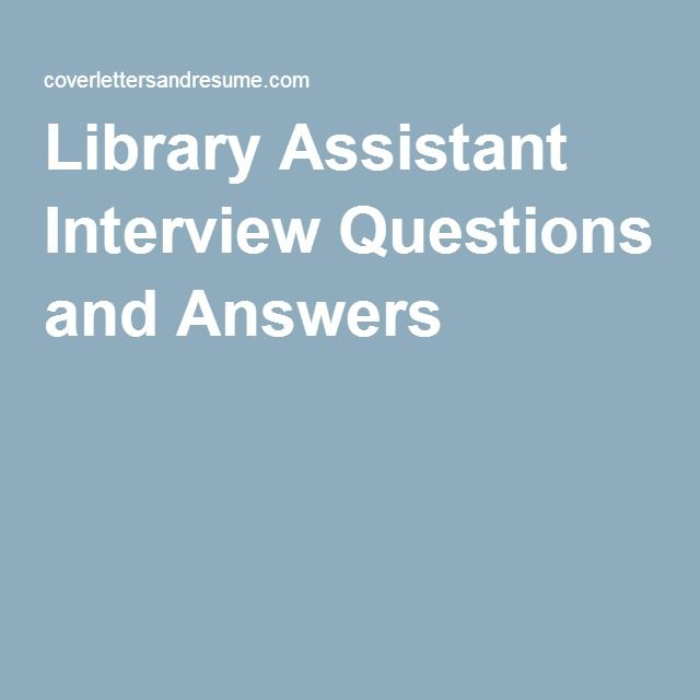 Library Assistant Interview Questions and Answers | Library Aide ...