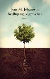 bryllup og begravelser - En roman om å være sønn, far, ektemann, barnebarn, bror og venn -