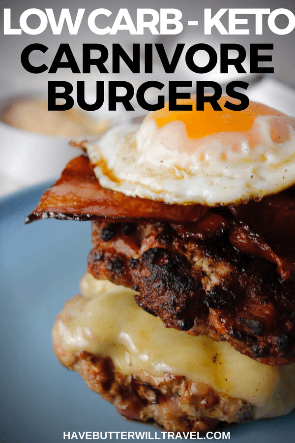 Carnivore Keto Burgers Takeaway At Home Have Butter Will Travel Recipe Keto Burger Food Low Carb Breakfast Recipes
