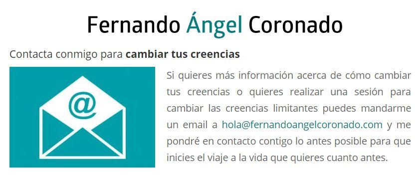... CREENCIAS LIMITANTES. Fernando Ángel Coronado. http://www.fernandoangelcoronado.com/ejemplos-de-creencias-limitantes/ http://www.fernandoangelcoronado.com/ejemplos-de-creencias-potenciadoras/ http://www.fernandoangelcoronado.com/cambiar-creencias-limitantes/