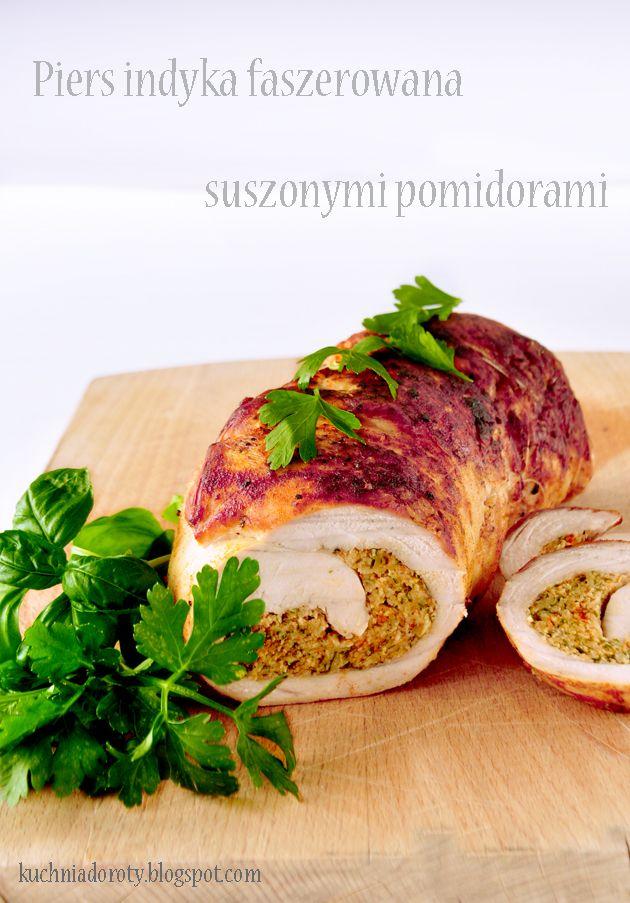 Kuchnia Doroty Piers Z Indyka Faszerowana Suszonymi Pomidorami I