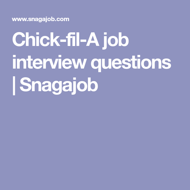 Chick Fil A Job Interview Questions Snagajob Dental Assisting