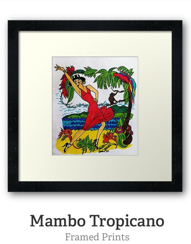 Mambo Tropicano framed print by SassoJo avail at www.redbubble.com/people/SassoJo