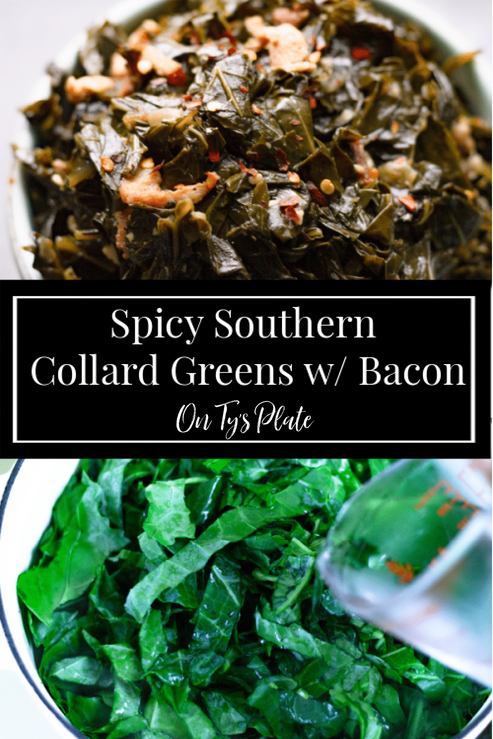Spicy Southern Collard Greens With Bacon Soulful Broth Braised Collard Greens With Bacon And A In 2020 Southern Collard Greens Collard Greens With Bacon Collard Greens