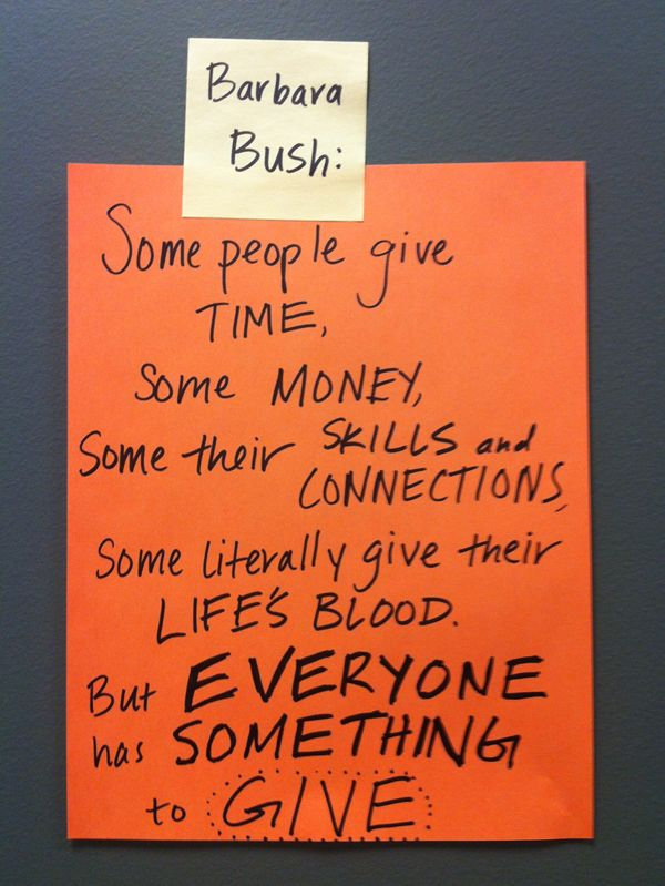 Barbara Bush on Giving - great quote and something for everyone to think about here.