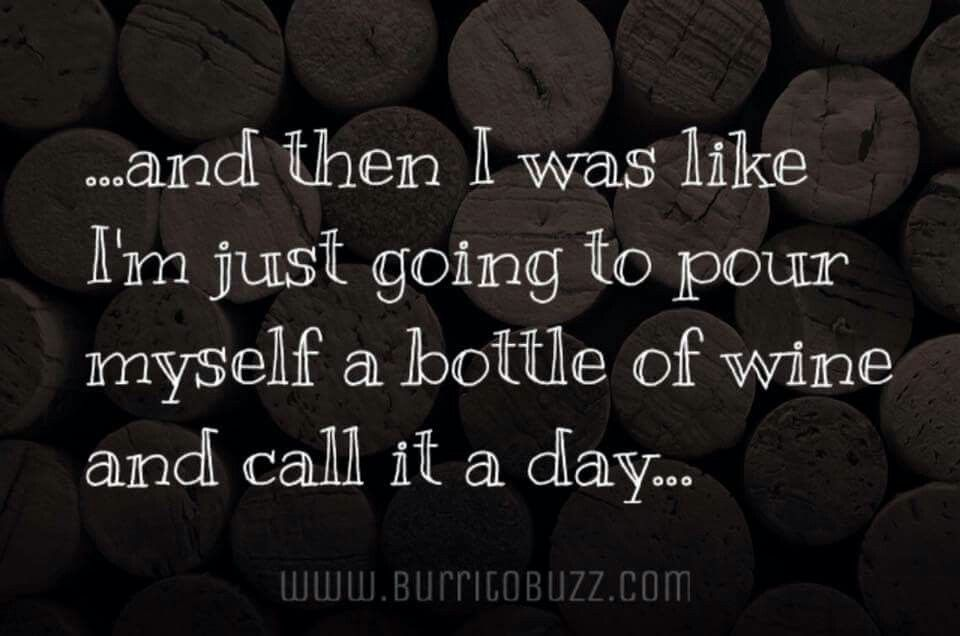 Funny Mom Memes : And then i was like i'm just going to pour myself a bottle of wine