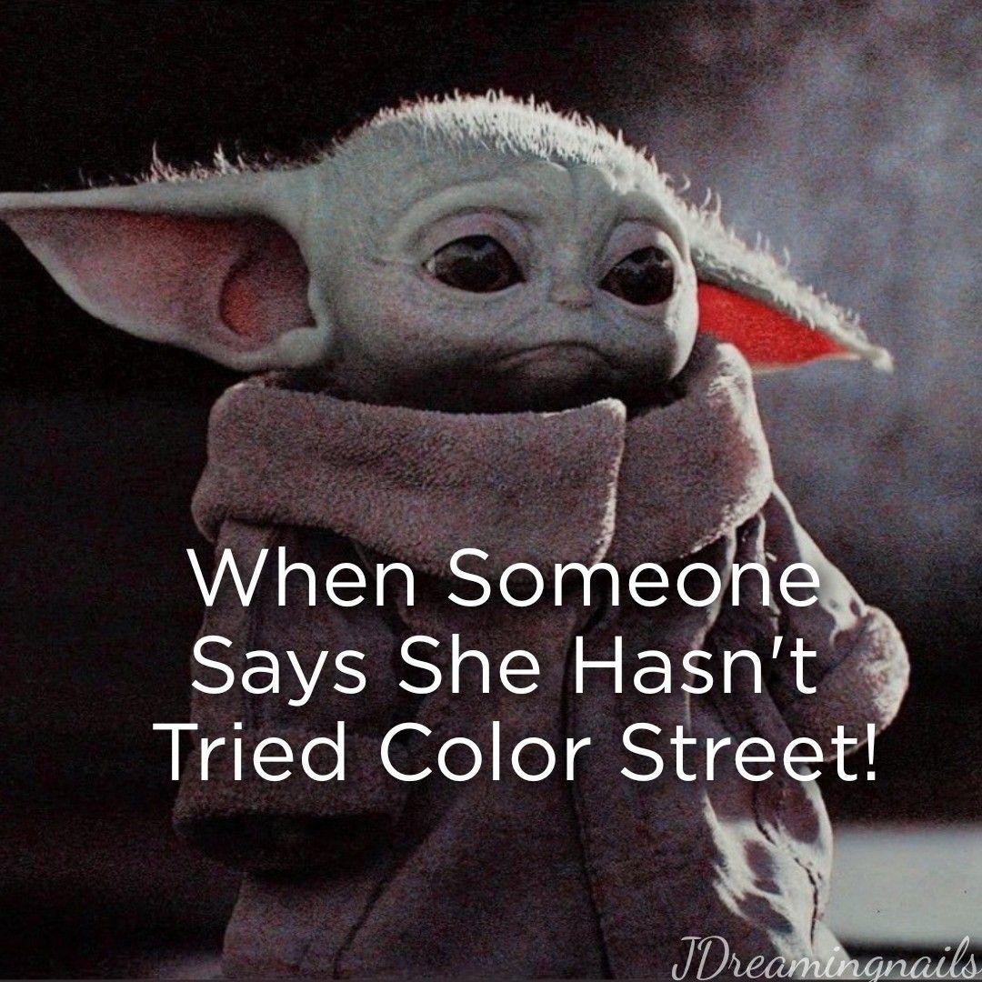 Color Street Baby Yoda Yoda Meme Star Wars Jokes Star Wars Memes