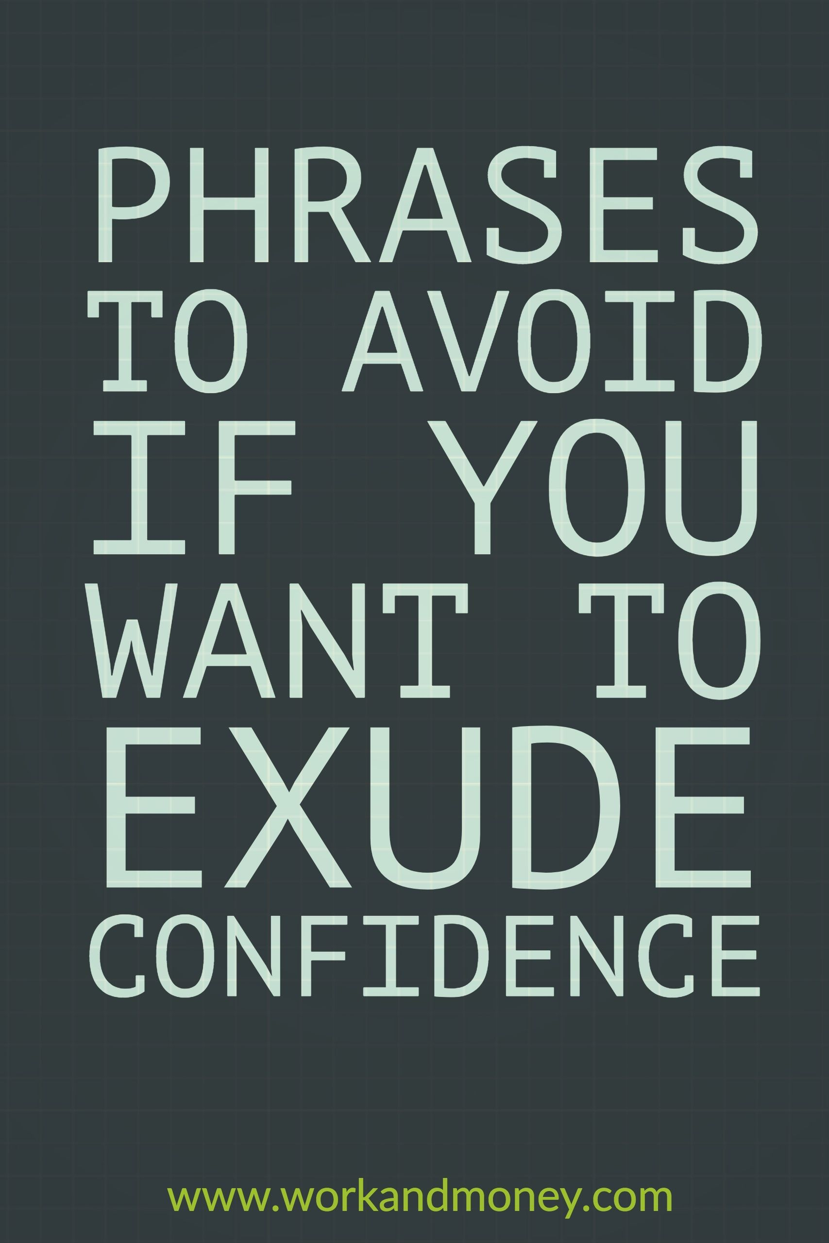 Avoid These Common Phrases If You Want To Exude Confidence Around The  Office.