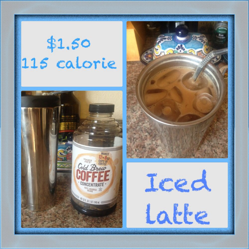 1.50, 115 calorie iced latte... Save time, money and
