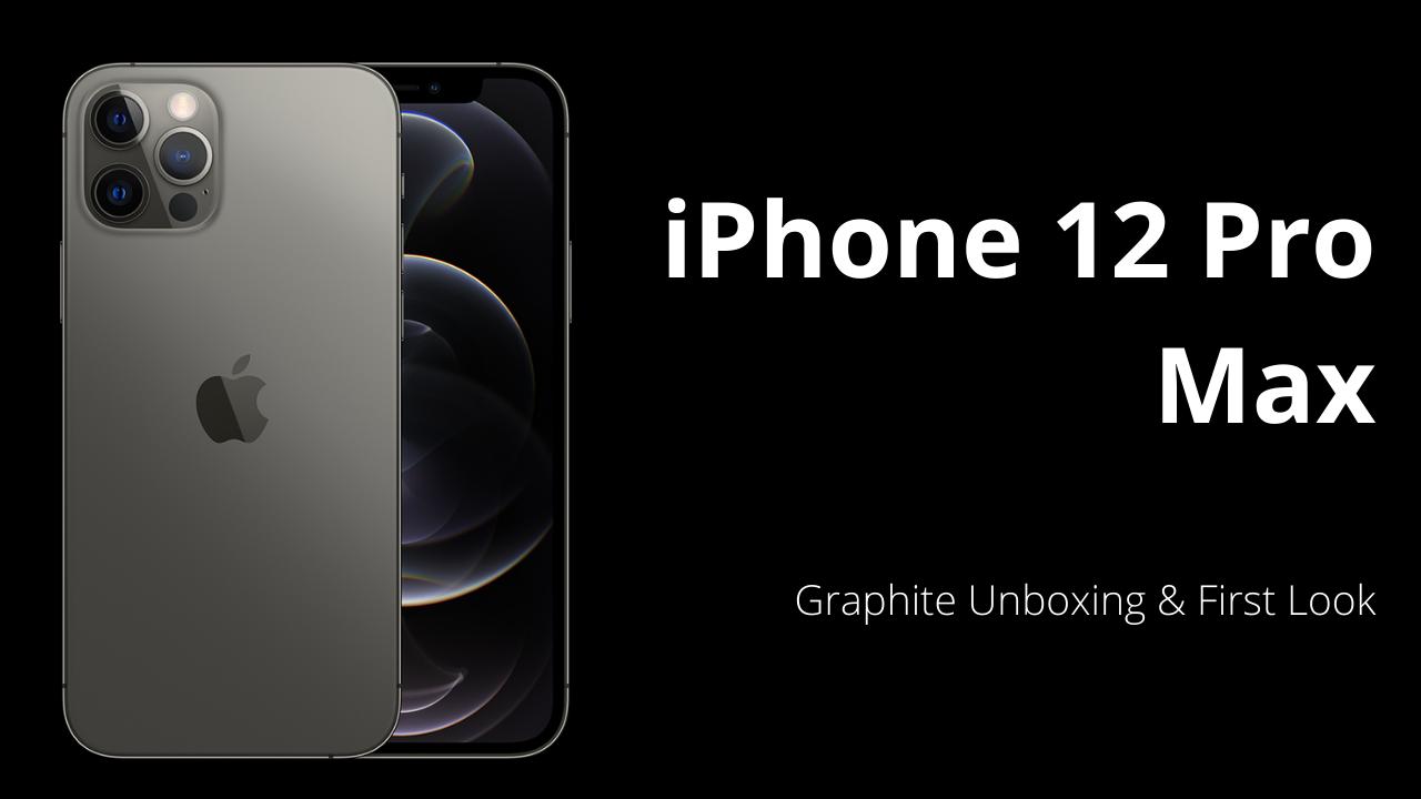 Iphone 12 Pro Max Graphite Iphone Unboxing Graphite