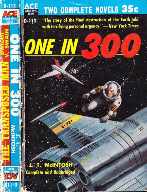 scificovers:  Ace Double D-113One in 300 by J. T. McIntosh. Unsigned cover art by Ed Valigursky 1955.