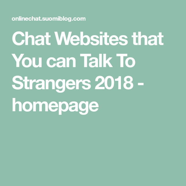 Chat Websites that You can Talk To Strangers 2018