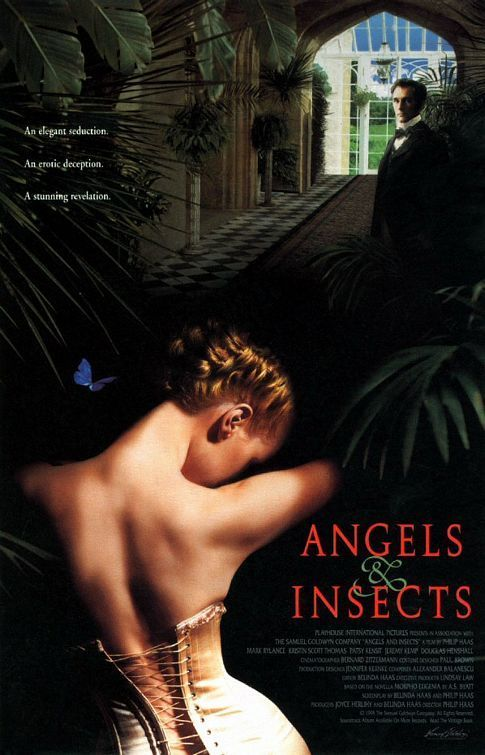 Angels and Insects (1995) In the 1800s a naturalist marries into a family of British country gentry.