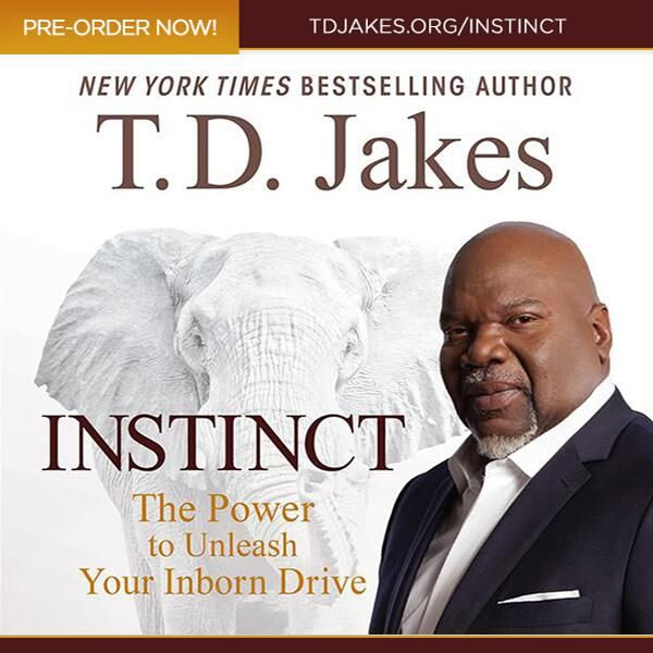 TD Jakes next best seller  , 'INSTINCT'     The Power to