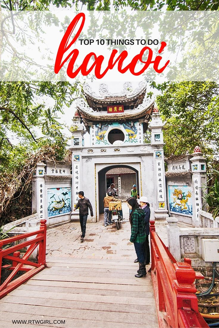 - Top 10 Things To Do In Hanoi - http://www.rtwgirl.com
