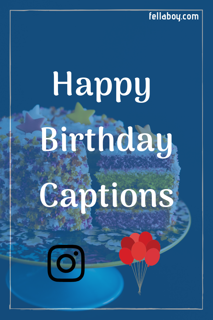 230+ Happy Birthday Caption Ideas You can Use for