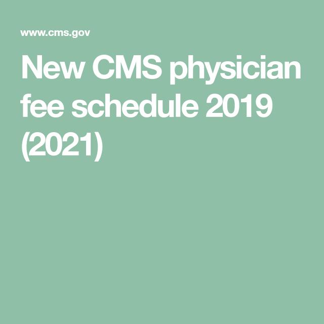 New CMS physician fee schedule 2019 (2021) | Schedule calendar