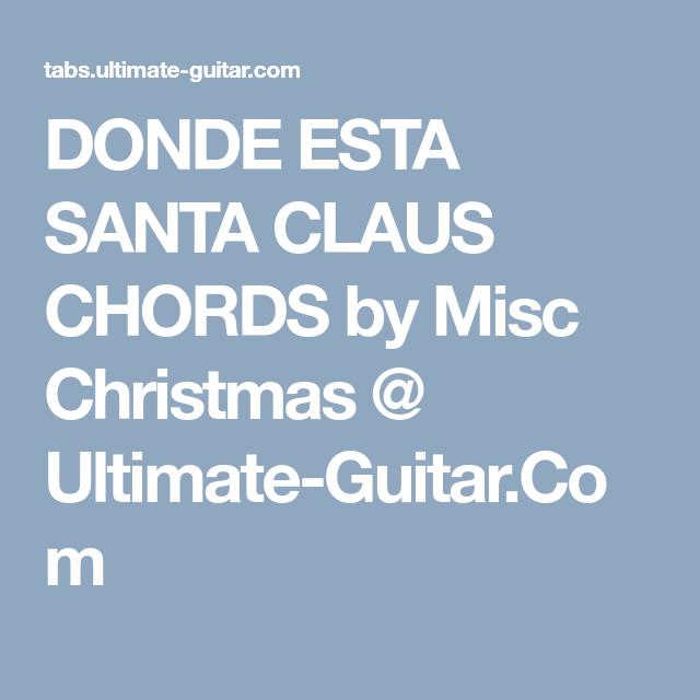 Donde Esta Santa Claus Chords By Misc Christmas At Ultimate Guitar