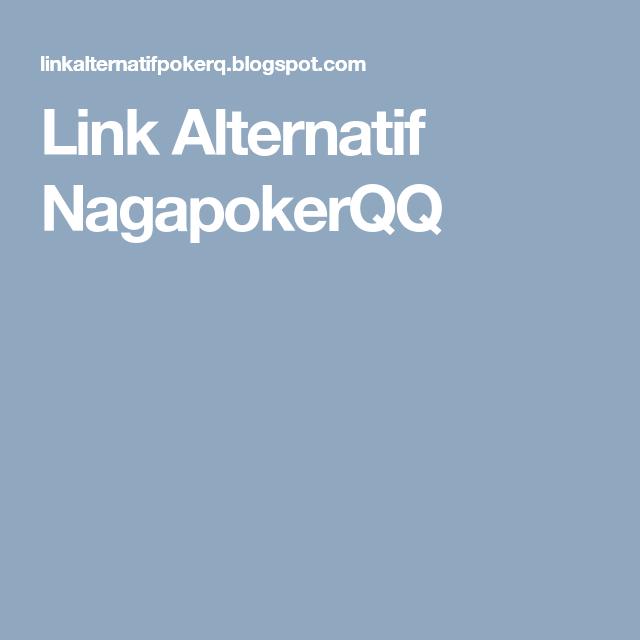 Link Alternatif NagapokerQQ | Aplikasi
