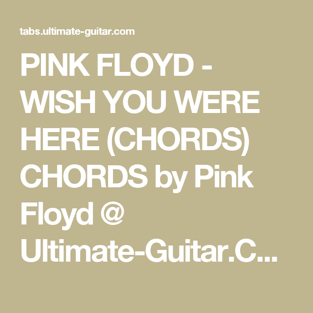 PINK FLOYD - WISH YOU WERE HERE (CHORDS) CHORDS by Pink Floyd ...