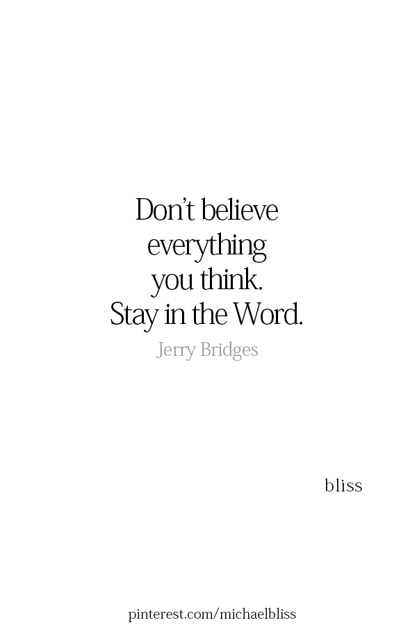 Dont Believe Everything You Think Stay In The Word Bible Study