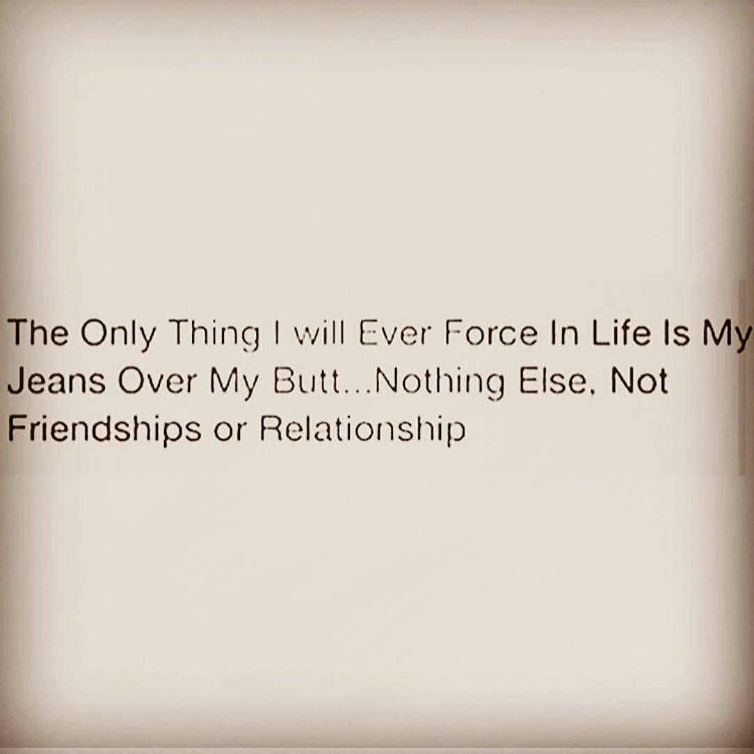 If I said it then I meant it.. You better believe it... #Facts #NoForce #NoPressure #Jeans is the only #Exception.. #Friendships #Relationships #NoWorries #NotCocky #Confident #KaliSaidIt