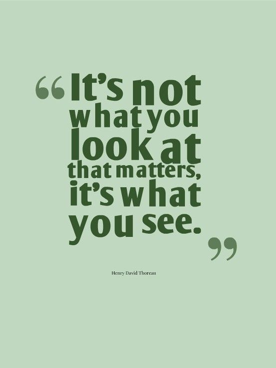 Looking And Seeing Are Two Very Different Things Inspirational Words Words Thoughts Quotes