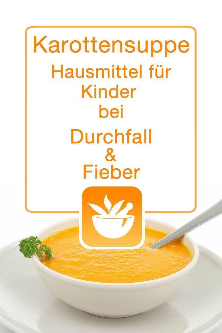 Ab 6 Monaten Hilft Dir Bei Durchfallen Fieber Du Brauchst 1 Zwiebel 1 Knoblauchzehe 1 El Butter 300 G Karotte Karottensuppe Rezepte Furs Baby Hausmittel